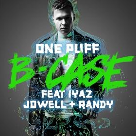 B-CASE & IYAZ & JOWELL & RANDY - ONE PUFF